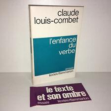 Claude Louis-Combet L'ENFANCE DU VERBE essais 1975 FLAMMARION textes - BA69C