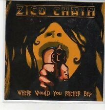 (CZ308) Zico Chain, Where Would You Rather Be? - 2007 DJ CD
