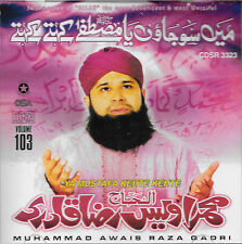 OWAIS RAZA QADRI - YA MUSTAFA KEHTE KEHTE - VOL 103 - NEW NAAT CD - FREE UK POST