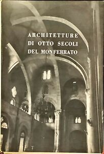 ARCHITETTURE DI OTTO SECOLI DEL MONFERRATO - VITTORIO TORNIELLI - 1957