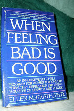 WHEN FEELING BAD IS GOOD by ELLEN McGRATH, PHD 1994 PB MENTAL SELF-HELP WOMEN
