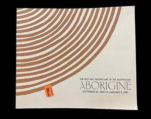 ABORIGINE  THE PAST AND PRESENT ART OF THE AUSTRALIAN ABORIGINE 1981 EXHIBIT