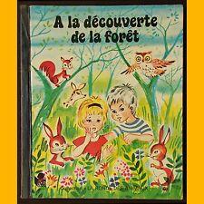 Collection La Ronde des Animaux À LA DÉCOUVERTE DE LA FORÊT Bernard Joatton 1975