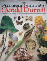 The Amateur Naturalist: A Practical Guide to the Natural World By Gerald Durrel