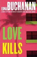 Love Kills: A Britt Montero Novel [Britt Montero Mysteries] by Buchanan, Edna ,