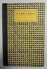 SUNSET HORNS, by Franklin N Wood - 1927 [Signed 1st Ed] Floridiana Poet Laureate