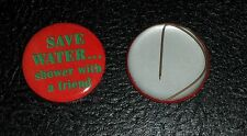 Vintage 60s 70s Pin Pinback Button - SAVE WATER SHOWER with a FRIEND Retro