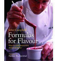 Formulas for Flavour: How to cook restaurant dishes at home by John Campbell...