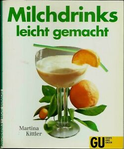Milchdrinks - leicht gemacht von Martina Kittler (GU-Taschenbuch)