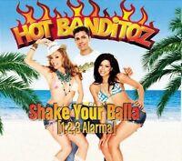 Hot Banditoz Shake your balla (1, 2, 3 alarma; 2005) [Maxi-CD]