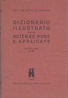 DIZIONARIO ILLUSTRATO DELLE SCIENZE PURE E APPLICATE VOLUME 1 (a – k) 1936 libro