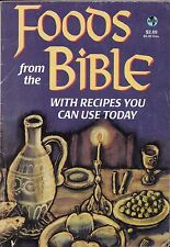 FOODS FROM THE BIBLE WITH RECIPES YOU CAN USE TODAY COOKBOOK ASALA HONEY, BREAD