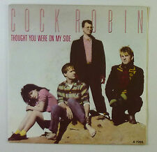 """7"""" Single - Cock Robin - Thought You Were On My Side - S746 - washed & cleaned"""
