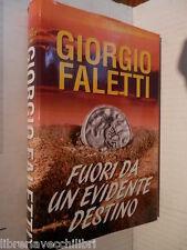 FUORI DA UN EVIDENTE DESTINO Giorgio Faletti Mondolibri 2007 libro romanzo di