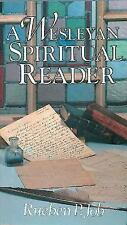 A Wesleyan Spiritual Reader: By Rueben Job, Reuben Job