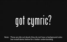 (2x) got cymric? Sticker Die Cut Decal vinyl