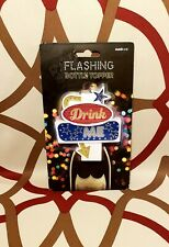 "Flashing ""Drink Me"" Bottle Topper"