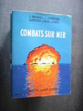 FRANCE EMPIRE  GUERRE 39 45   COMBATS SUR MER  LEPOTIER RAYNAUD LEVASSEUR   TBE