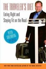 The Traveler's Diet: Eating Right and Staying Fit on the Road, Greenberg, Peter,
