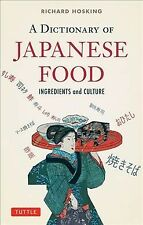 Dictionary of Japanese Food : Ingredients and Culture, Paperback by Hosking, ...