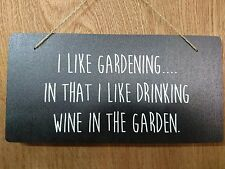 I like gardening in that I like drinking Wine in the garden.  Sign - Plaque