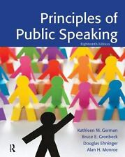 Principles of Public Speaking (18th Edition) by Kathleen M. German, Bruce E. Gr