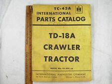 Ih International Td-18A Crawler Dozer Parts Manual 22,001-Up Tc43A