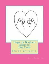 Dogue de Bordeaux Valentine's Day Cards : Do It Yourself by Gail Forsyth.