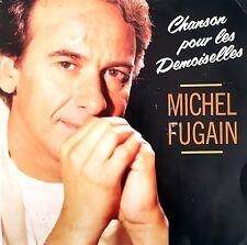 """Michel Fugain 7"""" Chanson Pour Les Demoiselles - France (VG+/EX)"""