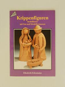 Krippenfiguren modellieren mit Ton und Modelliermassen Elisabeth Erlenmaier