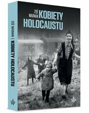 Kobiety Holocaustu - Waxman Zoe -  POLISH BOOK - POLSKA KSIĄŻKA
