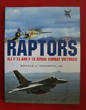 THE RAPTORS - ALL F-15 & F-16 AERIAL COMBAT VICTORIES - Donald McCarthy (HC/DJ)