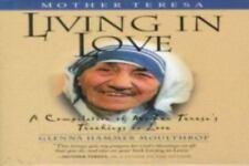 Mother Teresa: Living in Love:          A Compilation of Mother Teresa's Teachin