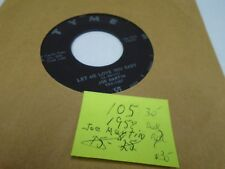Joe Martin Let Me Love You baby/Head's Up 45 RPM Tyme Records VG+