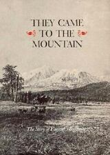 They Came to the Mountain The Story of Flagstaff's Beginnings