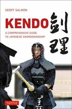 New listing Kendo : A Comprehensive Guide to Japanese Swordsmanship by Geoff Salmon