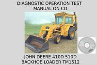 John Deere Backhoe Loader 410D 510D Diagnostic Operation Test Manual TM1512 CD