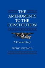 The Amendments to the Constitution: A Commentary (Paperback or Softback)