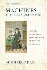Machines as the Measure of Men: Science, Technology, and Ideologies of Western D
