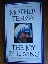 The Joy in Loving : A Guide to Daily Living with Mother Teresa by Mother...