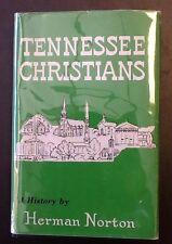 Tennessee Christians, A History by Herman Norton, 1971, HB w/ DJ & Mylar