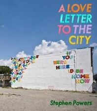 A Love Letter to the City by Steve Powers (Hardback, 2014)