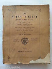 Les actes de Sully passés au nom du Roi de 1600 à 1610 de Mallevoye 1911