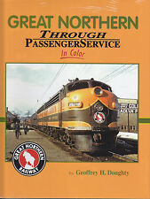 GREAT NORTHERN Through Passenger Service in Color: EMD F3s, Observation Cars NEW
