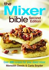 The Mixer Bible: Over 300 Recipes for Your Stand Mixer by Meredith Deeds, Carla