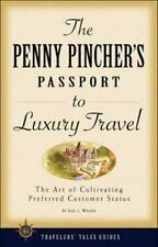 The Penny Pincher's Passport to Luxury Travel (Travelers' Tales Guides) Widzer,
