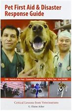 Pet First Aid and Disaster Response Guide by G. Elaine Acker and Pets America…