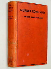 MURDER GONE MAD - Philip MacDonald (1931 1st Ed Collins Crime Club serial killer