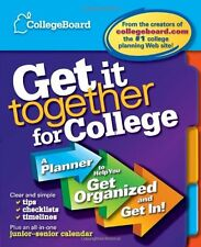 Get It Together for College: A Planner to Help You Get Organized and Get In by T