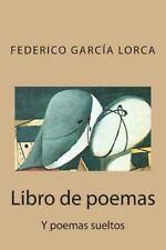 Libro de Poemas : Y Poemas Sueltos by Federico García Lorca (2015, Paperback)